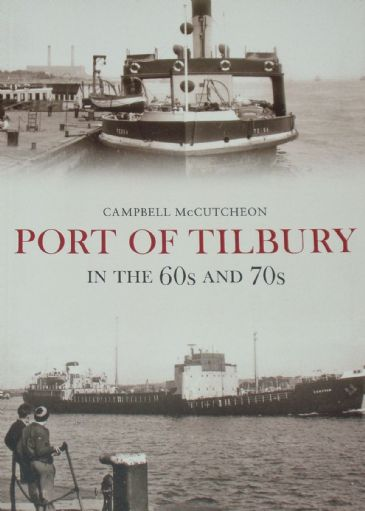 Port of Tilbury in the 60s and 70s, by Campbell McCutcheon